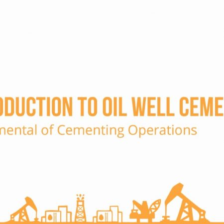 Introduction to Oil Well Cementing